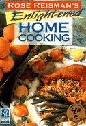 Rose Reisman Enlightened Home Cooking by Reisman Rose