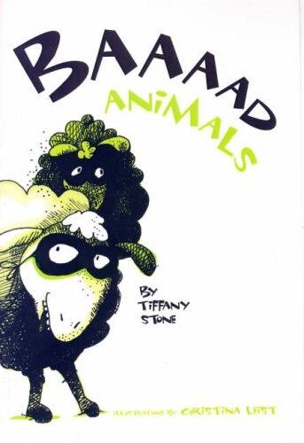Baaaad Animals by Tiffany Stone