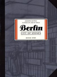 Book Berlin: City of Stones, Book One by Jason Lutes