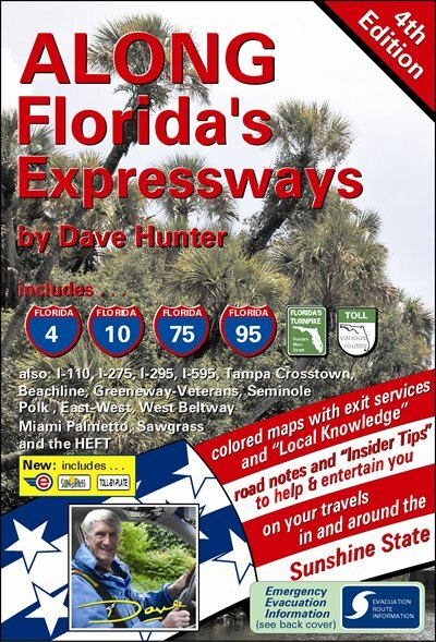 Along Florida's Expressways, 4th edition: The definitive driving guide for the Sunshine State by Dave Hunter