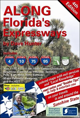 Book Along Florida's Expressways, 4th edition: The definitive driving guide for the Sunshine State by DAVE HUNTER