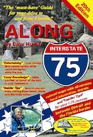 Along Interstate-75, 20th ed.: The 'must have' guide for your drive to and from Florida.