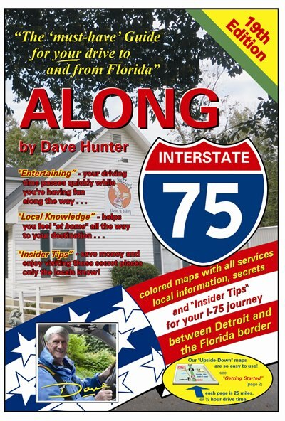 ALONG I-75 19TH ED: Must have guide for your drive to & from Florida by Dave Hunter