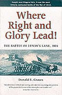 Where Right and Glory Lead!: The Battle of Lundy's Lane, 1814 by Donald, E Graves