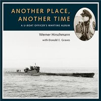 Another Place, Another Time: A U-boat Officer's Wartime Album