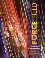 Force Field: 77 Women Poets of British Columbia