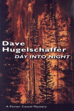 Day Into Night: A Porter Cassel Mystery by Dave Hugelschaffer