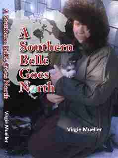 A Southern Belle Goes North by Virgie Mueller