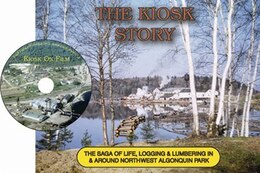 Book The Kiosk Story Special Edition: The Saga of Life, Logging & Lumbering In & Around Northwest… by Doug Mackey