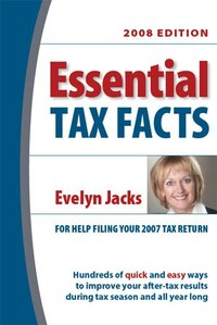 Essential Tax Facts 2008 Edition: For Help with Your 2007 Tax Return