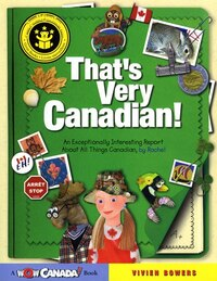 Thats Very Canadian!: An Exceptionally Interesting Report About All Things Canadian
