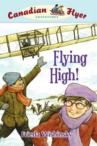 Flying High!: Canadian Flyer Adventures #5