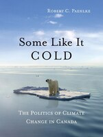 Some Like it Cold: The Politics of Climate Change in Canada
