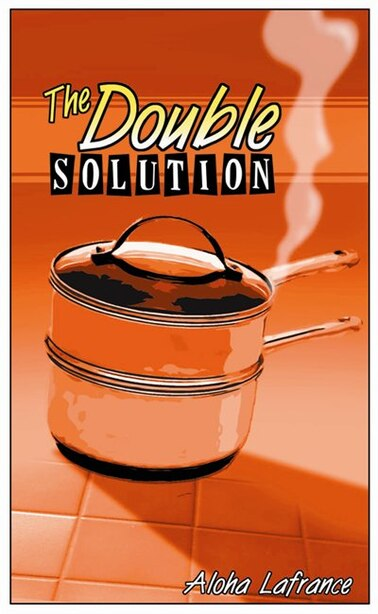 The Double Solution by Aloha Lafrance