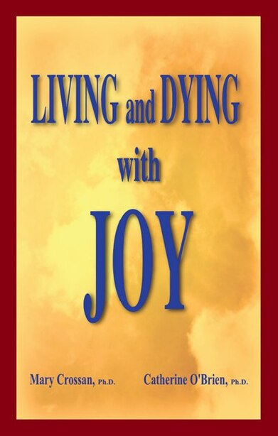 LIVING and DYING with JOY by Mary Crossan