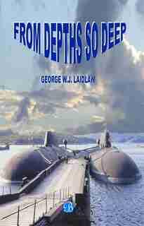 From Depths So Deep by George W.J. Laidlaw
