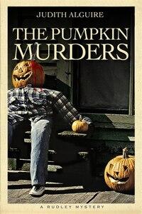 The Pumpkin Murders: A Rudley Mystery