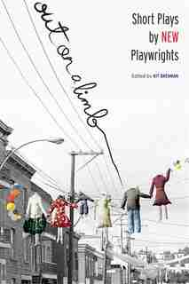 Out on a Limb: Short Plays by New Playwrights by Kit Brennan