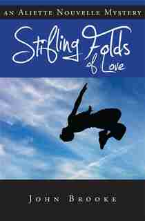 Stifling Folds of Love: Aliette Nouvelle Mystery, An by John Brooke