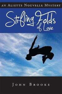 Stifling Folds of Love: Aliette Nouvelle Mystery, An