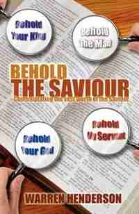 Behold The Saviour by Warren Henderson