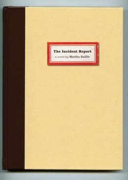Book The Incident Report by Martha Baillie