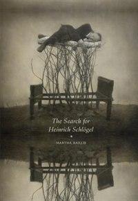 Book The Search For Heinrich Schlögel by Martha Baillie
