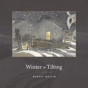 Winter in Tilting: Slide Hauling in a Newfoundland Outport by Robert Mellin