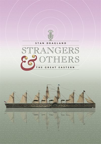 Strangers & Others: The Great Eastern by Stan Dragland