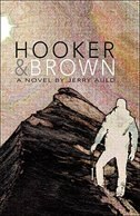 Hooker & Brown: A Novel by Jerry Auld