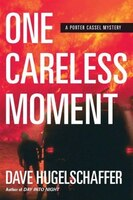 One Careless Moment: A Porter Cassel Mystery