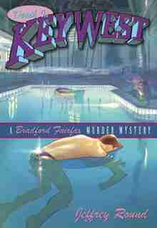 Death in Key West: A Bradford Fairfax Murder Mystery by Jeffrey Round