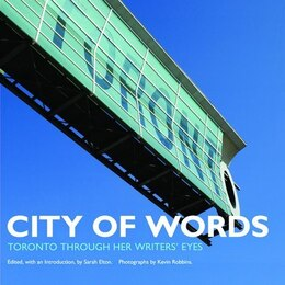 Book City of Words: Toronto Through Her Authors Eyes by Sarah Elton
