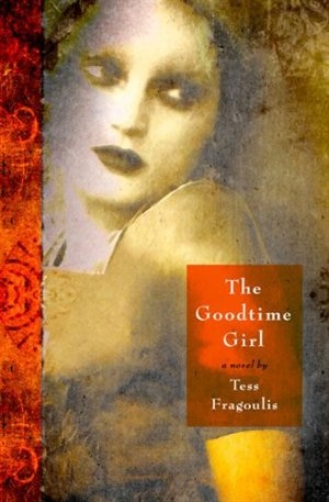 The Goodtime Girl by Tess Fragoulis