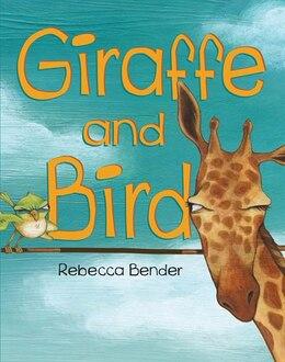 Book Giraffe and Bird by Rebecca Bender