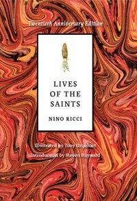 Lives of the Saints: Twentieth Anniversary Edition by Nino Ricci