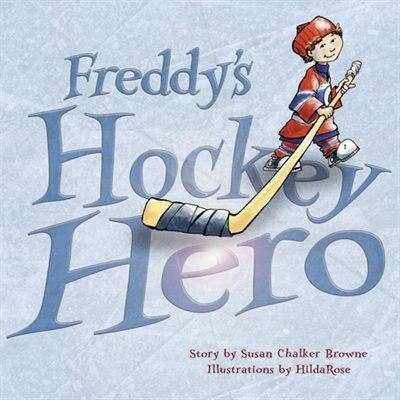 Freddy's Hockey Hero by Susan Chalker Browne