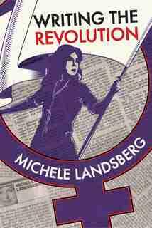 Writing the Revolution by Michele Landsberg