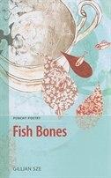 Fish Bones by Gillian Sze