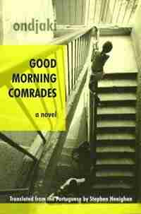 Good Morning Comrades by Ondjaki