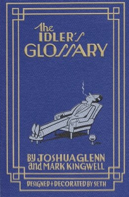 Book The Idlers Glossary by Joshua Glenn