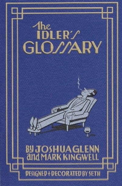 The Idler's Glossary by Joshua Glenn