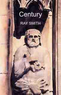 Century by Ray Smith