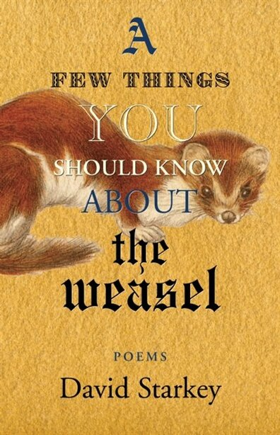 Few Things You Should Know About the Weasel by David Starkey