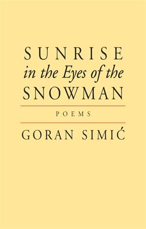 Sunrise in the Eyes of a Snowman by Goran Simic