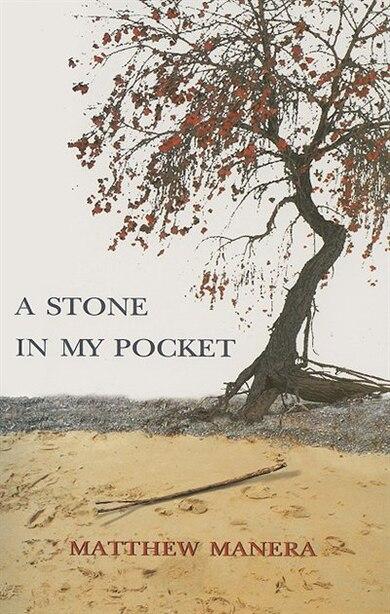 A Stone In My Pocket by Matthew Manera