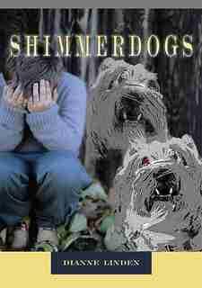 Shimmerdogs by Dianne Linden