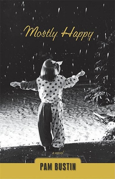 Mostly Happy by Pam Bustin