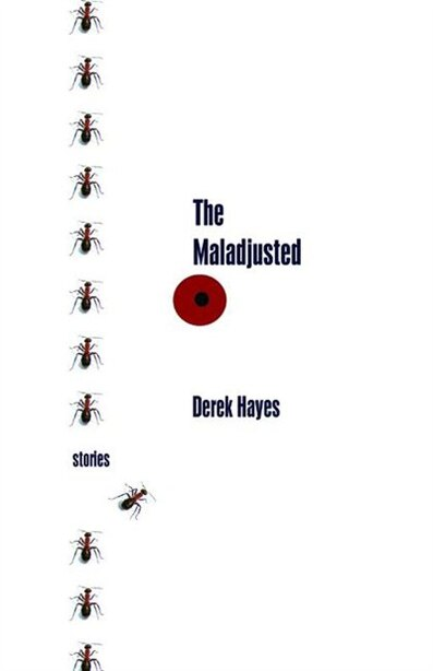 The Maladjusted by Derek Hayes