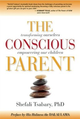 Book The Conscious Parent: Transforming Ourselves, Empowering our Children by Shefali Tsabary